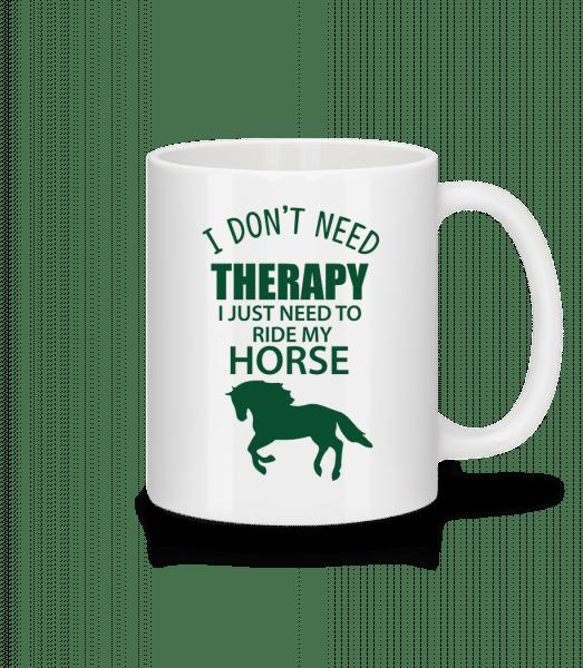 I Need To Ride My Horse - Tasse - Weiß - Vorn
