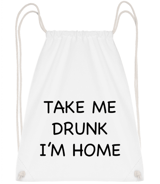 Take Me Drunk I'm Home - Turnbeutel - Weiß - Vorn