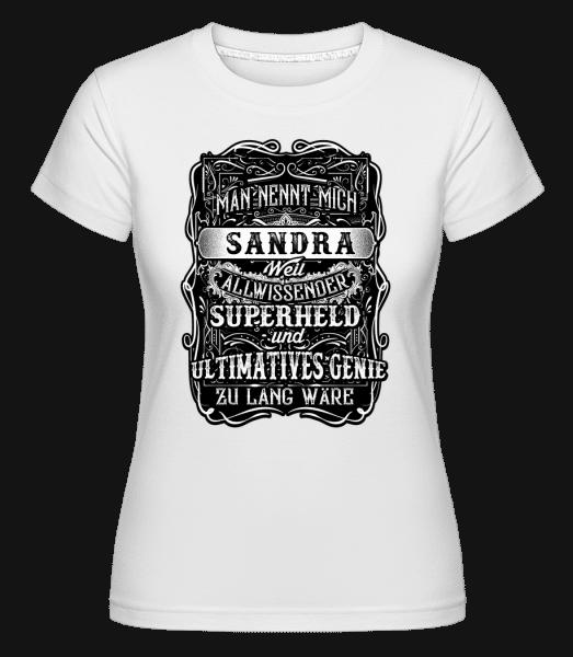 Man Nennt Mich Sandra - Shirtinator Frauen T-Shirt - Weiß - Vorn