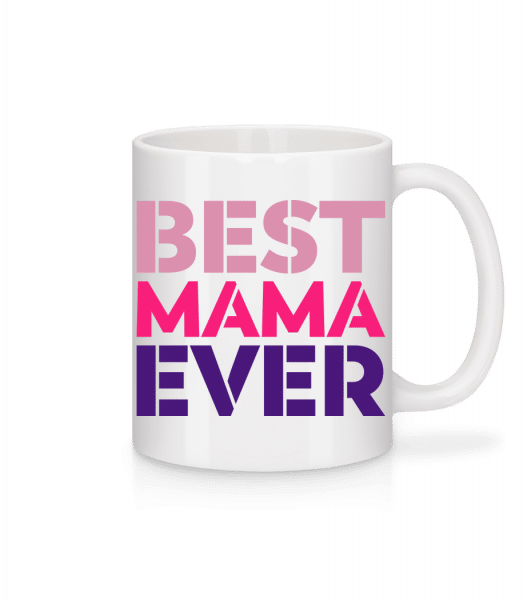 Best Mama Ever - Mug - White - Vorn