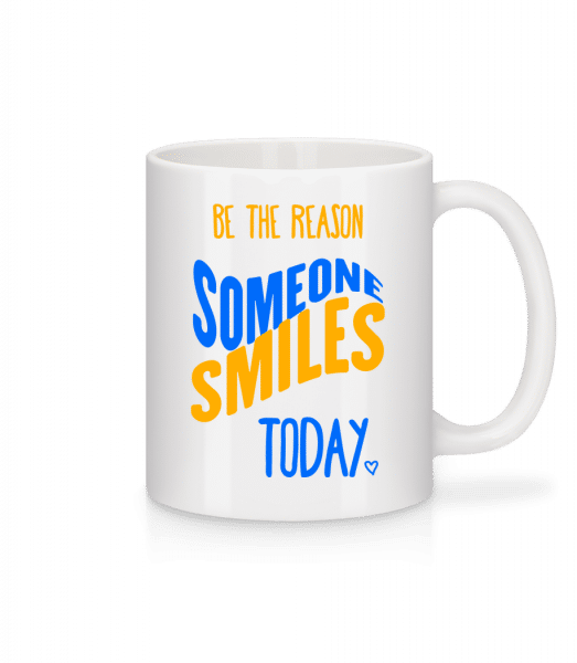 Be The Reason Someone Smiles Today - Tasse - Weiß - Vorn