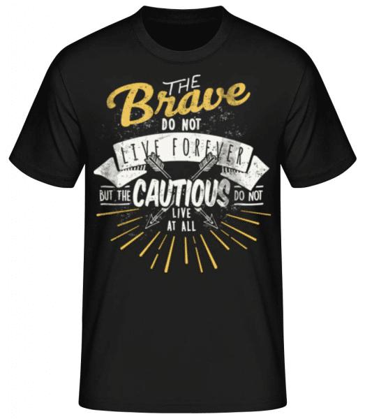 The Brave Don't Live Forever - Men's Basic T-Shirt - Black - Front