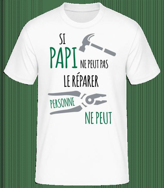 Si Papi Ne Peut Pas Réparer - T-shirt standard Homme - Blanc - Devant