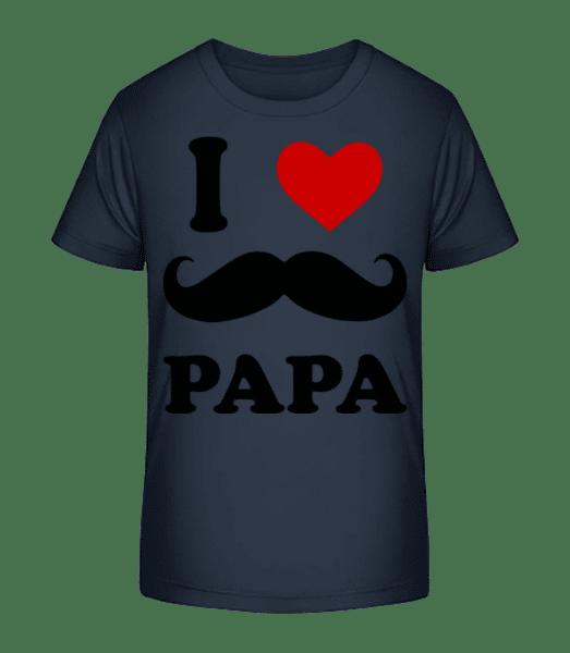 I Love Papa - Kid's Premium Bio T-Shirt - Navy - Vorn