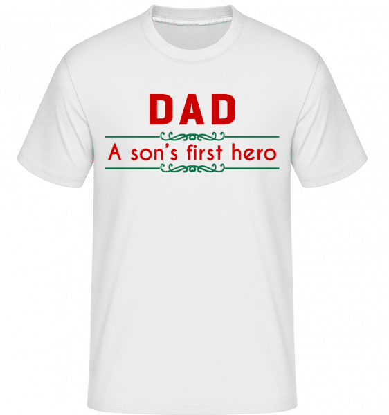 Dad A Sons First Hero - Shirtinator Männer T-Shirt - Weiß - Vorn