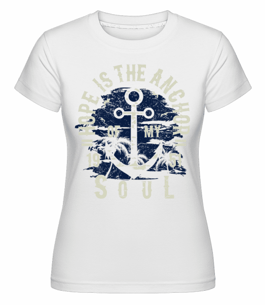 Hope Is The Anchor -  Shirtinator Women's T-Shirt - White - Vorn