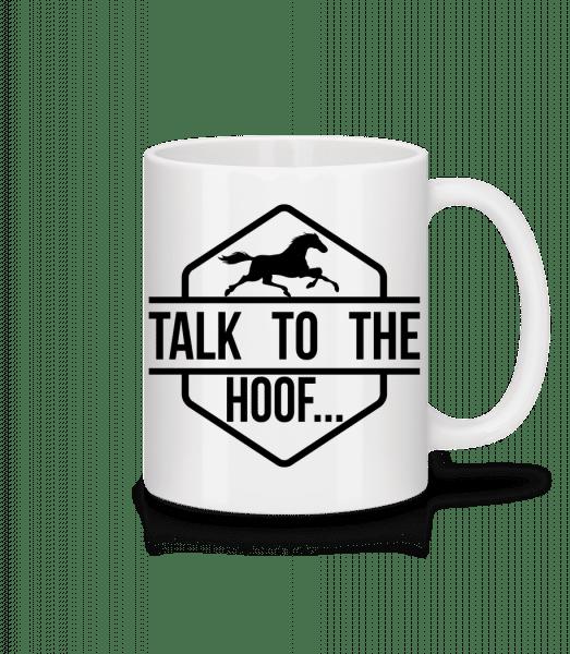Talk To The Hoof - Tasse - Weiß - Vorn