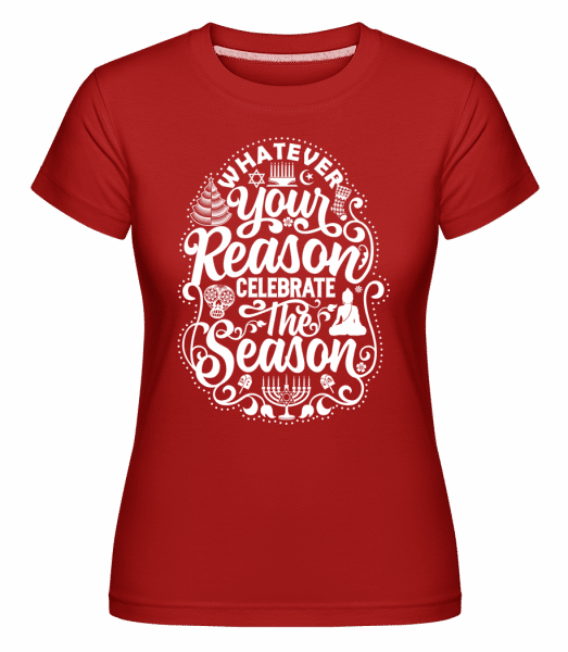 Whatever Your Reason -  Shirtinator Women's T-Shirt - Red - Vorn