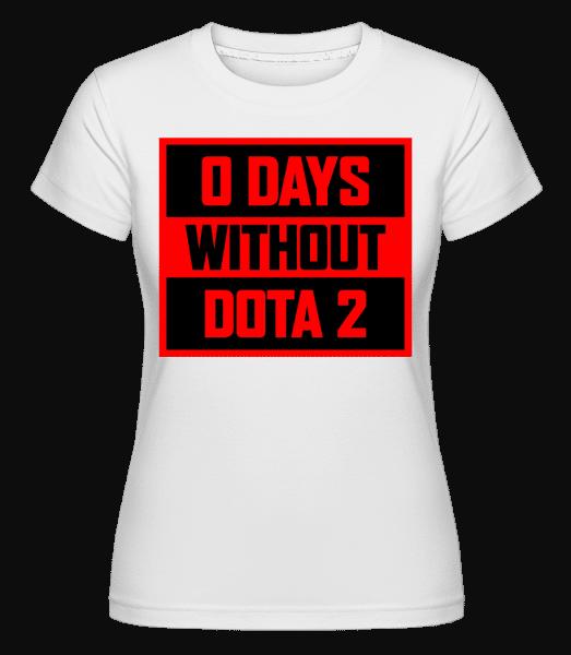 Zero Days Without Dota 2 -  Shirtinator tričko pro dámy - Bílá - Napřed