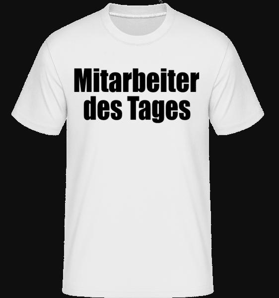 Mitarbeiter Des Tages - Shirtinator Männer T-Shirt - Weiß - Vorn
