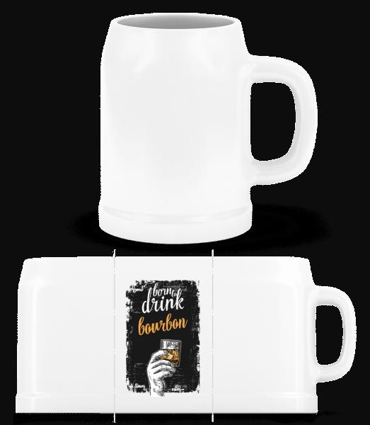 Born To Drink Bourbon - Beer Mug - White - Vorn