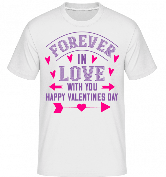 Forever In Love With You -  Shirtinator Men's T-Shirt - White - Front