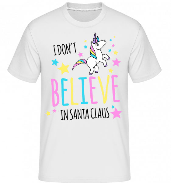 I Don't Believe In Santa Claus -  Shirtinator Men's T-Shirt - White - Vorn