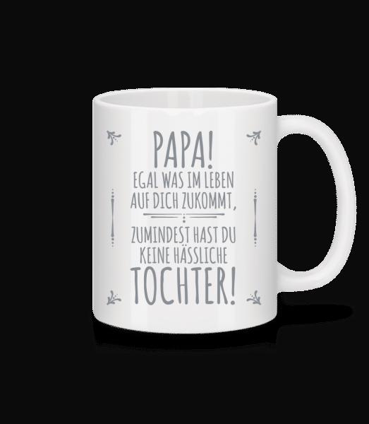 Papa Keine Haessliche Tochter - Tasse - Weiß - Vorn