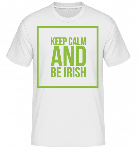Keep Calm And Be Irish Logo -  T-Shirt Shirtinator homme - Blanc - Vorn