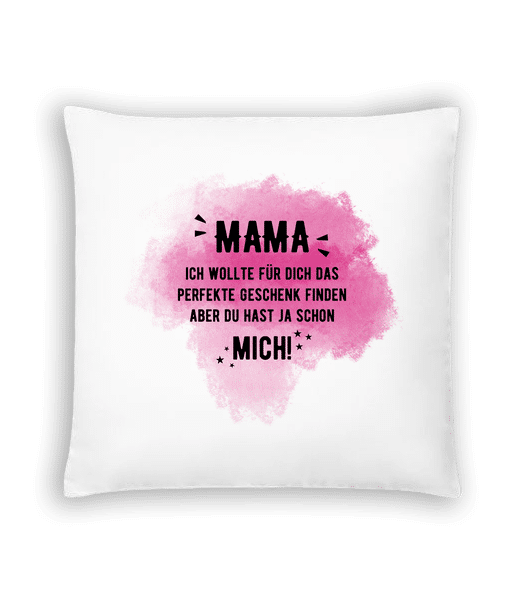 Mama Hast Ja Schon Mich - Kissen - Weiß - Vorn