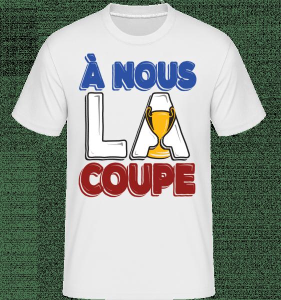 À Nous La Coupe -  T-Shirt Shirtinator homme - Blanc - Vorn