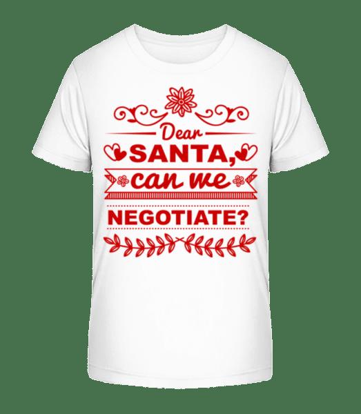 Santa Can We Negotiate? - Kid's Premium Bio T-Shirt - White - Vorn