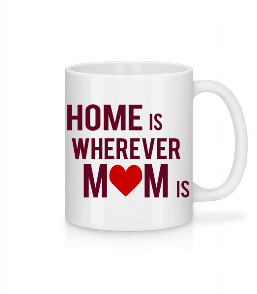 Home Is Wherever Mom Is - Mug - White - Front
