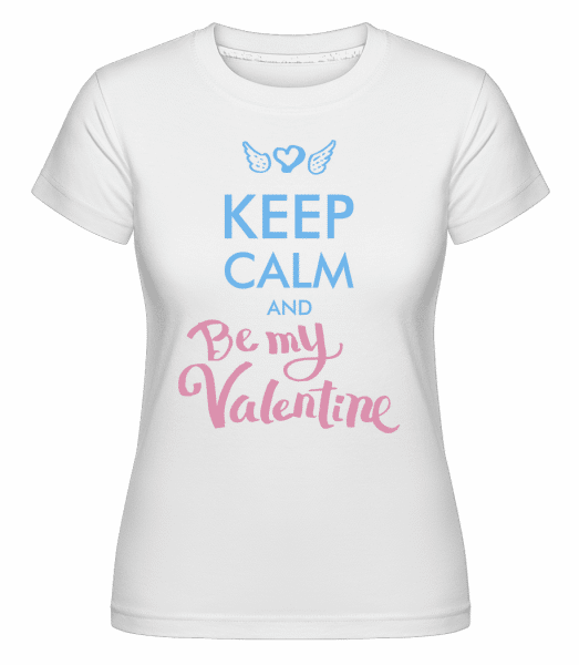 Keep Calm And Be My Valentine -  T-shirt Shirtinator femme - Blanc - Vorn