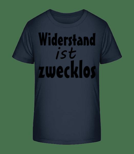 Widerstand Ist Zwecklos - Kinder Premium Bio T-Shirt - Marine - Vorn