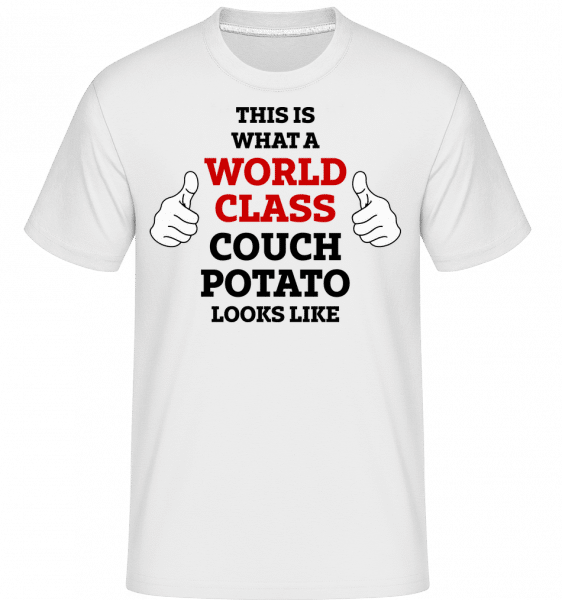 World Class Couch Potato Looks Like -  Shirtinator Men's T-Shirt - White - Vorn