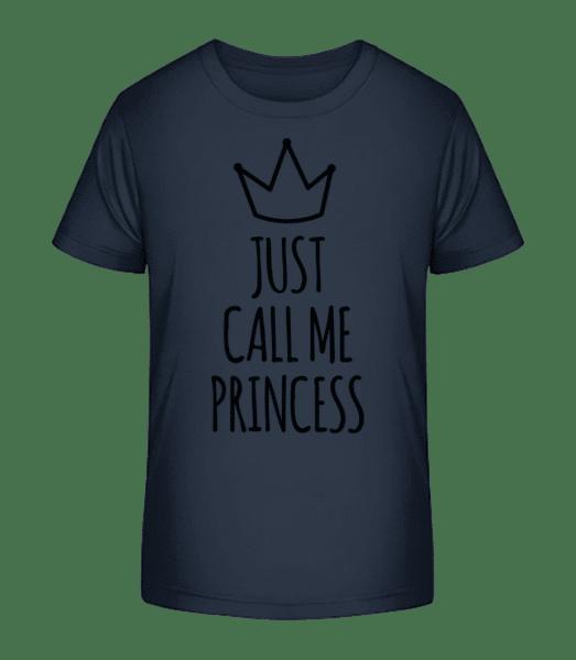 Just Call Me Princess - Kid's Premium Bio T-Shirt - Navy - Vorn