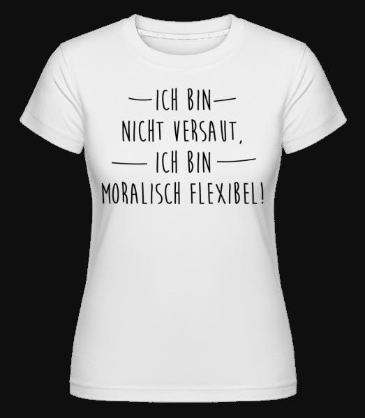 Moralisch Flexibel - Shirtinator Frauen T-Shirt - Weiß - Vorn