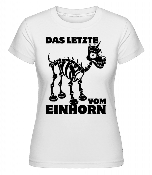 Das Letzte Vom Einhorn - Shirtinator Frauen T-Shirt - Weiß - Vorn