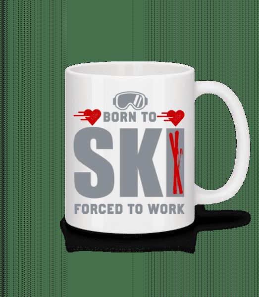Born To Ski Forced To Work - Tasse - Weiß - Vorn