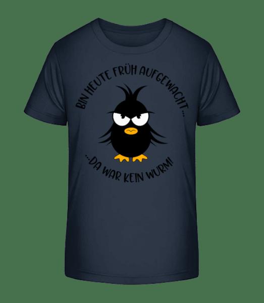 Kein Wurm Für Den Frühen Vogel - Kinder Premium Bio T-Shirt - Marine - Vorn