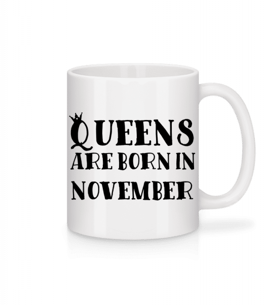 Queens Are Born In November - Mug - White - Vorn