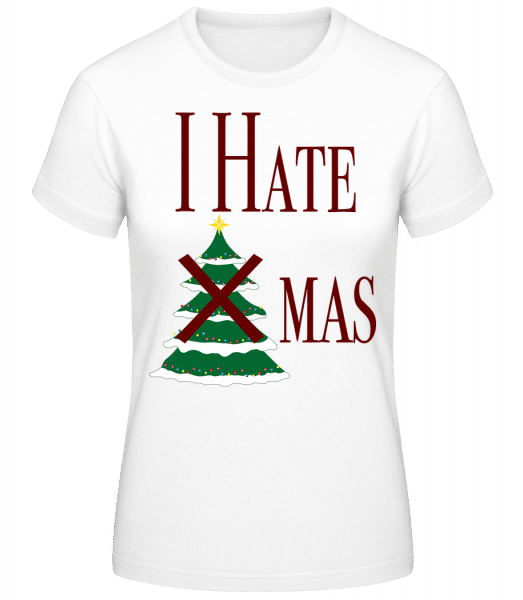 I Hate Xmas - Women's Basic T-Shirt - White - Vorn