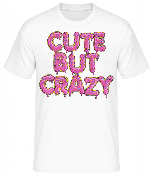 Cute But Crazy - Basic T-Shirt - White - Vorn