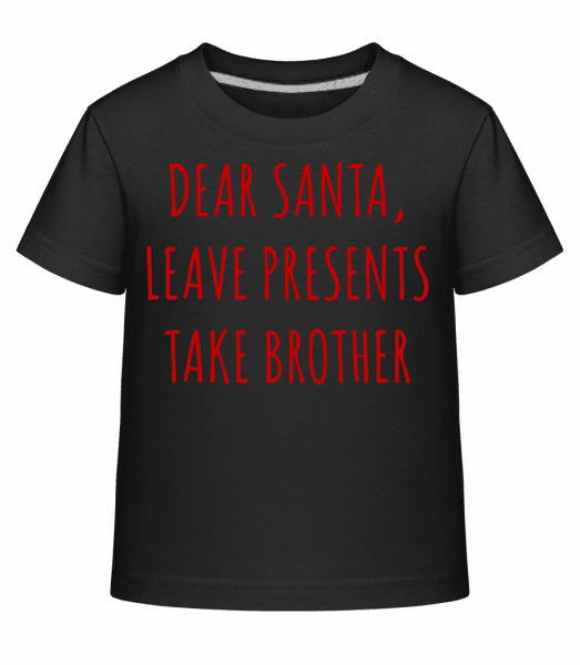 Leave Presents Take Brother - Kinder Shirtinator T-Shirt - Schwarz - Vorn