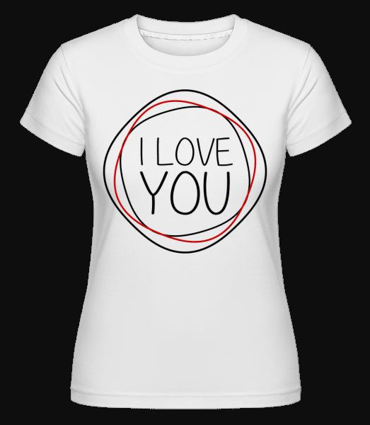 Miluji tě -  Shirtinator tričko pro dámy - Bílá - Napřed