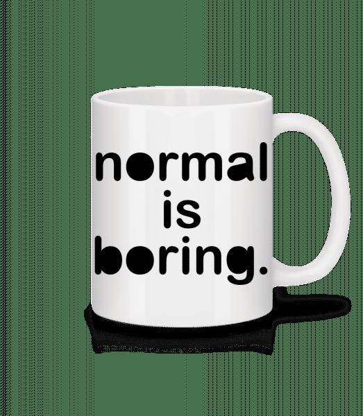 Normální Is Boring - Keramický hrnek - Bílá - Napřed