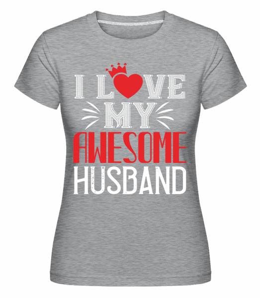I Love My Awesome Husband -  Shirtinator Women's T-Shirt - Heather grey - Vorn