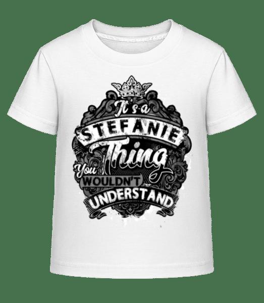 It's A Stefanie Thing - Kinder Shirtinator T-Shirt - Weiß - Vorn