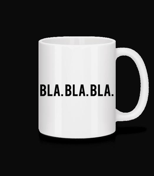 Bla Bla Bla - Tasse - Weiß - Vorn