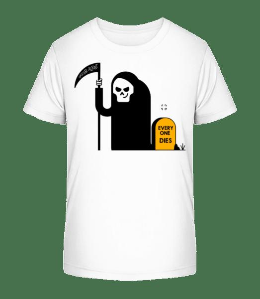 Everyone Dies - Kid's Premium Bio T-Shirt - White - Vorn