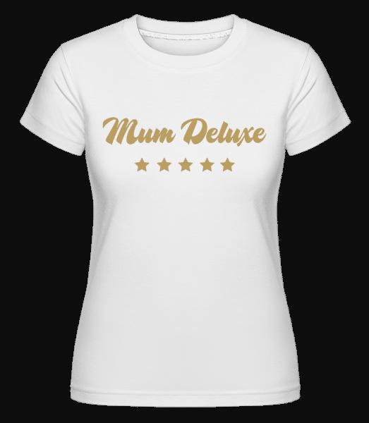 Mum Deluxe - Beige -  T-shirt Shirtinator femme - Blanc - Vorn