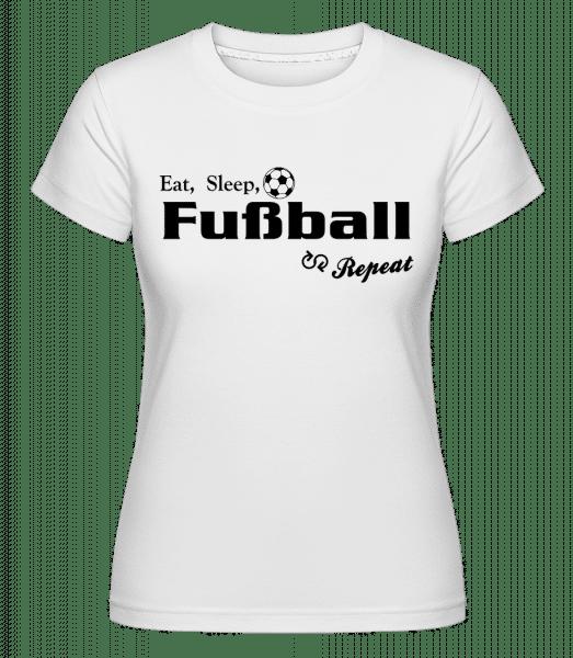 Eat, Sleep, Fußball & Repeat - Shirtinator Frauen T-Shirt - Weiß - Vorn