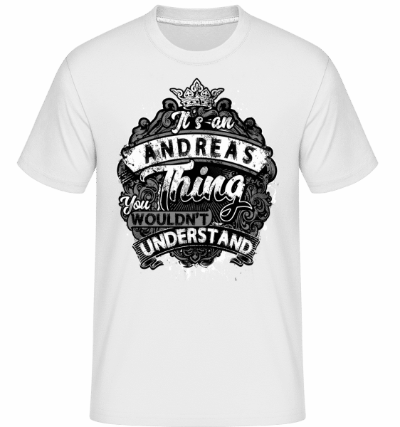 It's An Andreas Thing -  Shirtinator Men's T-Shirt - White - Vorn