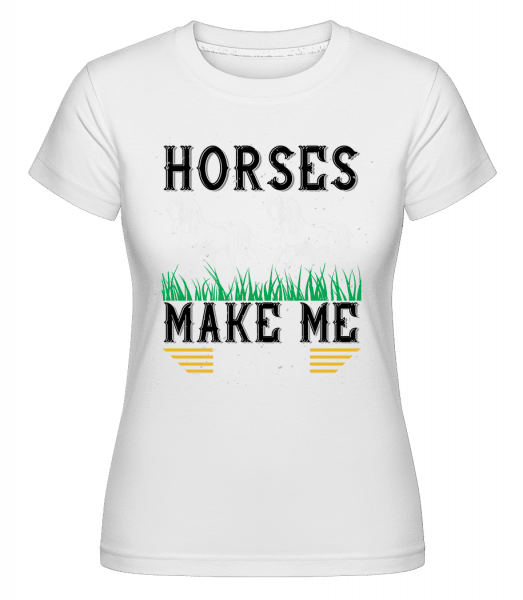 Horses Make Me Happy -  T-shirt Shirtinator femme - Blanc - Devant