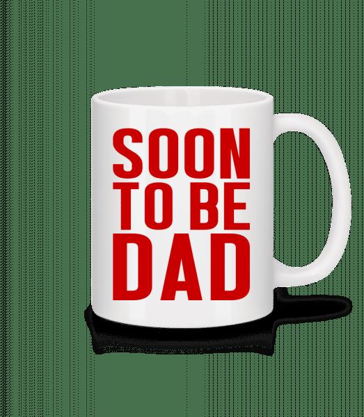 Soon To Be Dad - Mug en céramique blanc - Blanc - Devant