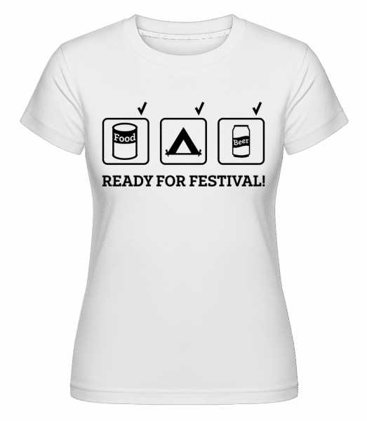 Ready For Festival -  Shirtinator Women's T-Shirt - White - Vorn