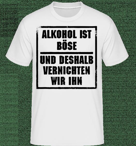 Alkohol Ist Böse - Shirtinator Männer T-Shirt - Weiß - Vorn