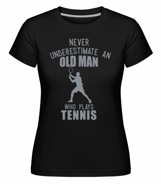 Never Underestimate An Old Man -  Shirtinator Women's T-Shirt - Black - Front