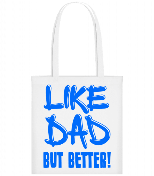 Like Dad, But Better! - Taška Carrier - Bílá - Napřed